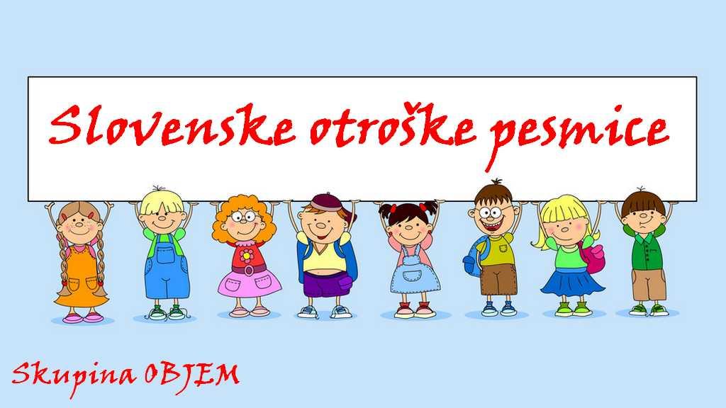 Otroške pesmice slovenske pesmi za otroke